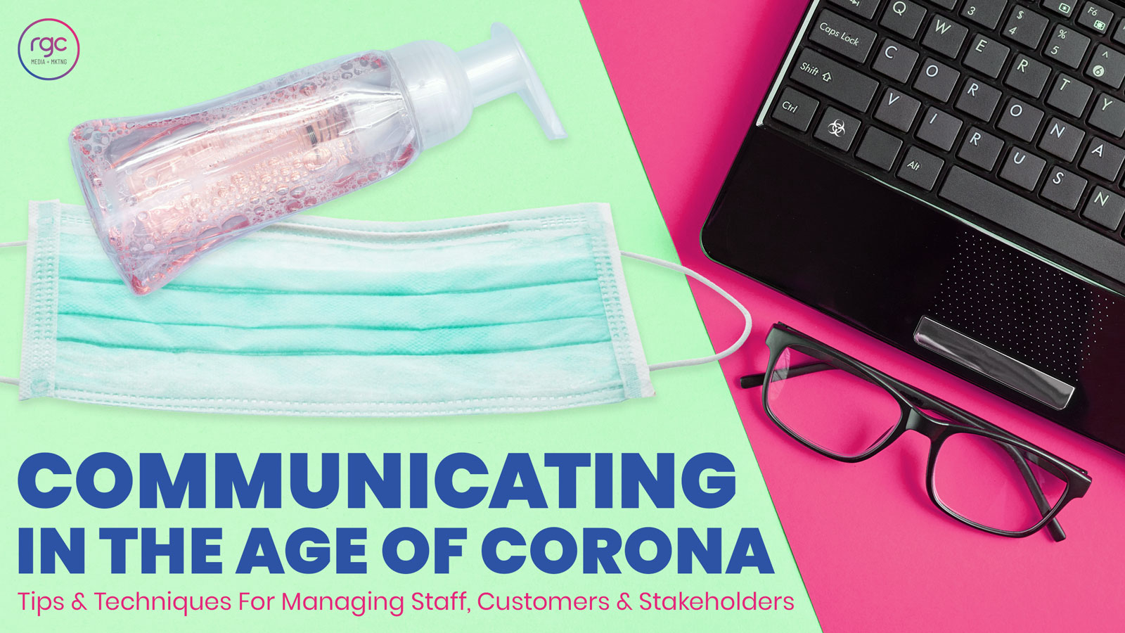 Communicating in the Age of Coronavirus – Tips and Techniques for Managing Staff, Customers and Stakeholders